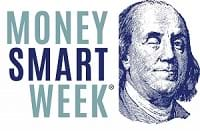 Money Smart Week occurs once a year to help people better manage their personal finances.