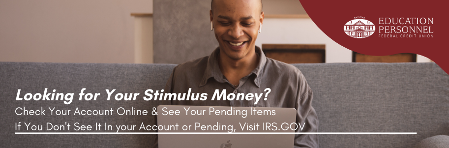 Looking for Your Stimulus Money? Check your account online and see your pending items.